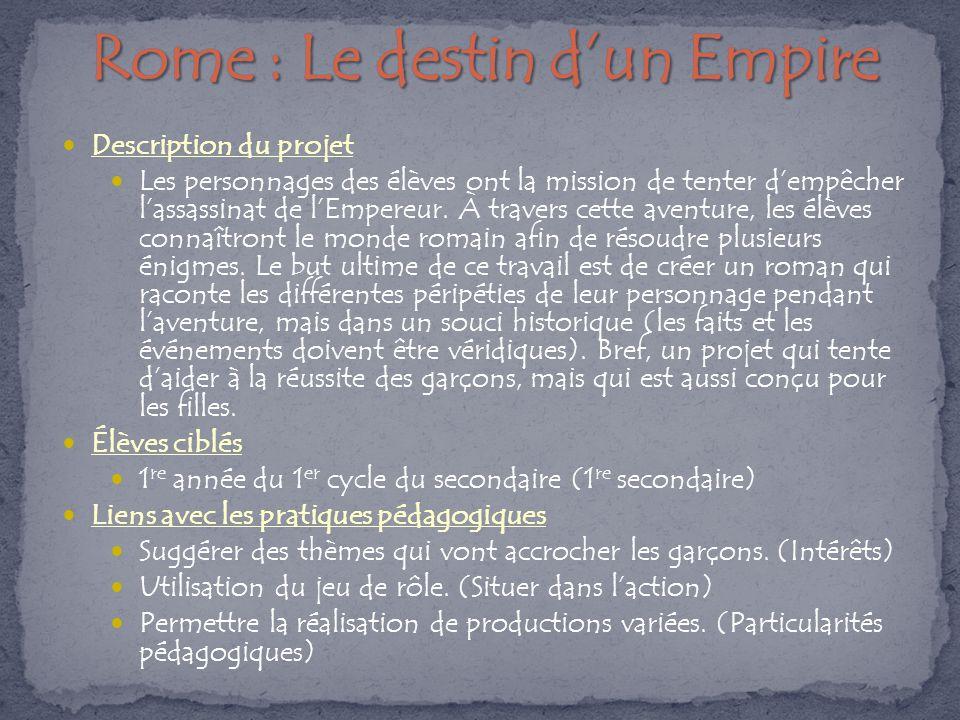Description du projet Les personnages des élèves ont la mission de tenter d'empêcher l'assassinat de l'Empereur.
