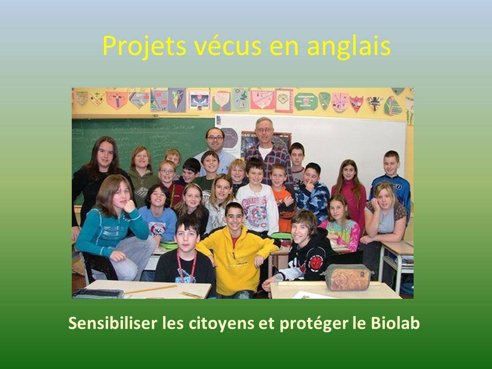 Projets vécus en anglais Sensibiliser les citoyens et protéger le Biolab