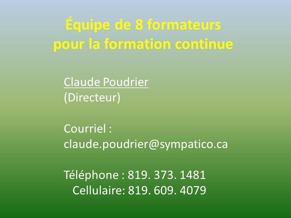 Claude Poudrier (Directeur) Courriel : claude.poudrier@sympatico.ca Téléphone : 819.