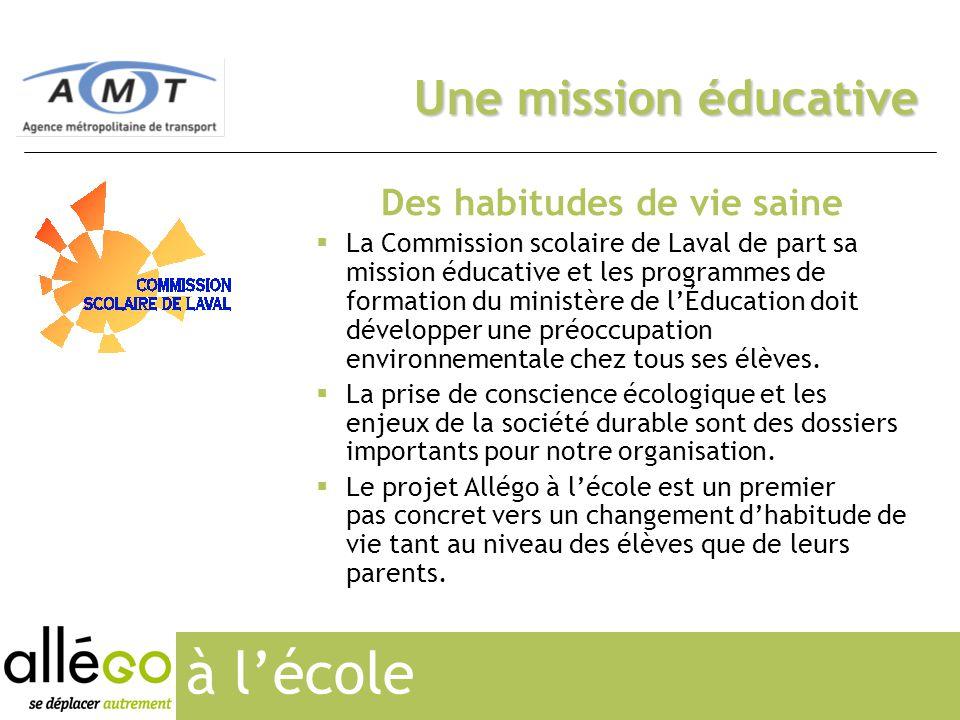 2 Une mission éducative Des habitudes de vie saine  La Commission scolaire de Laval de part sa mission éducative et les programmes de formation du ministère de l'Éducation doit développer une préoccupation environnementale chez tous ses élèves.