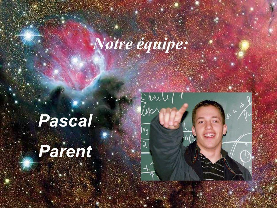 Notre équipe: Pascal Parent