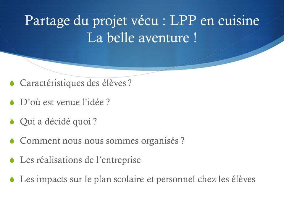 Partage du projet vécu : LPP en cuisine La belle aventure .