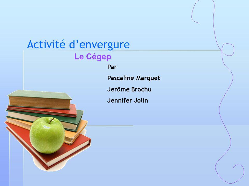 Activité d'envergure Le Cégep Par Pascaline Marquet Jerôme Brochu Jennifer Jolin