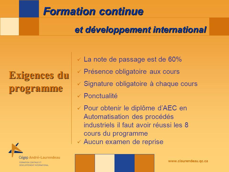 et développement international Formation continue www.claurendeau.qc.ca Exigences du programme La note de passage est de 60% Présence obligatoire aux
