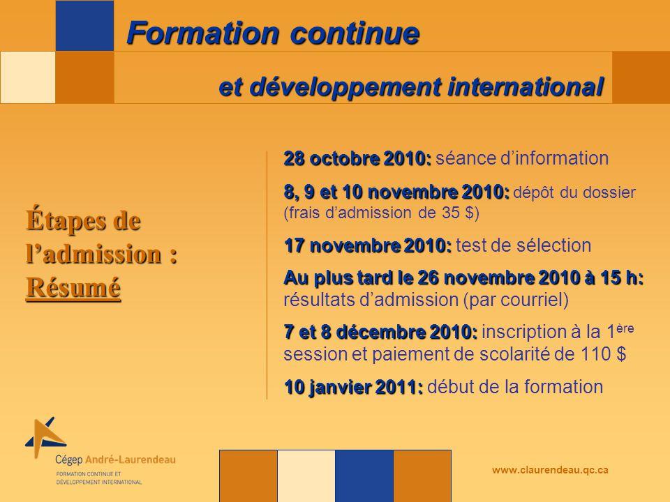 et développement international Formation continue www.claurendeau.qc.ca Étapes de l'admission : Résumé 28 octobre 2010: 28 octobre 2010: séance d'info