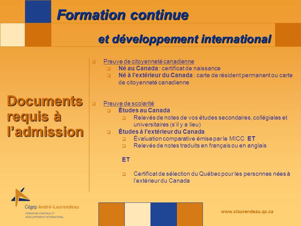 et développement international Formation continue www.claurendeau.qc.ca Documents requis à l'admission  Preuve de citoyenneté canadienne  Né au Cana
