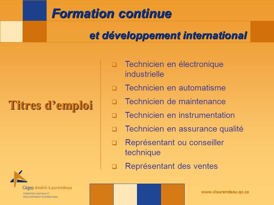 et développement international Formation continue www.claurendeau.qc.ca Titres d'emploi  Technicien en électronique industrielle  Technicien en auto