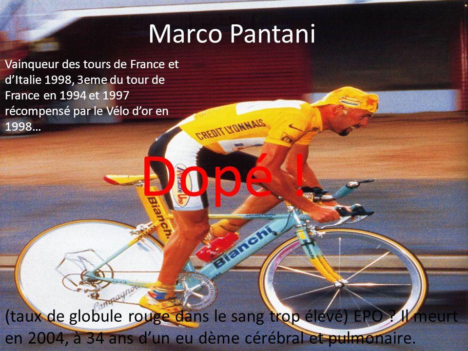 Marco Pantani Vainqueur des tours de France et d'Italie 1998, 3eme du tour de France en 1994 et 1997 récompensé par le Vélo d'or en 1998… Dopé ! (taux