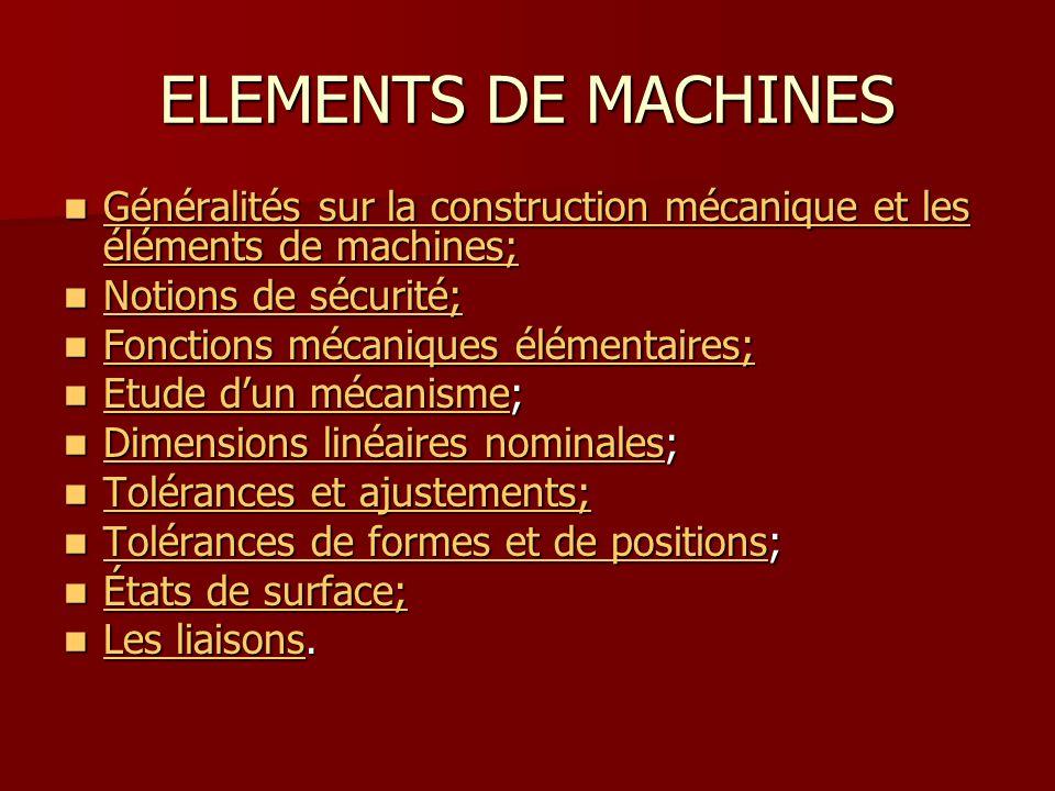 ELEMENTS DE MACHINES Généralités sur la construction mécanique et les éléments de machines; Généralités sur la construction mécanique et les éléments