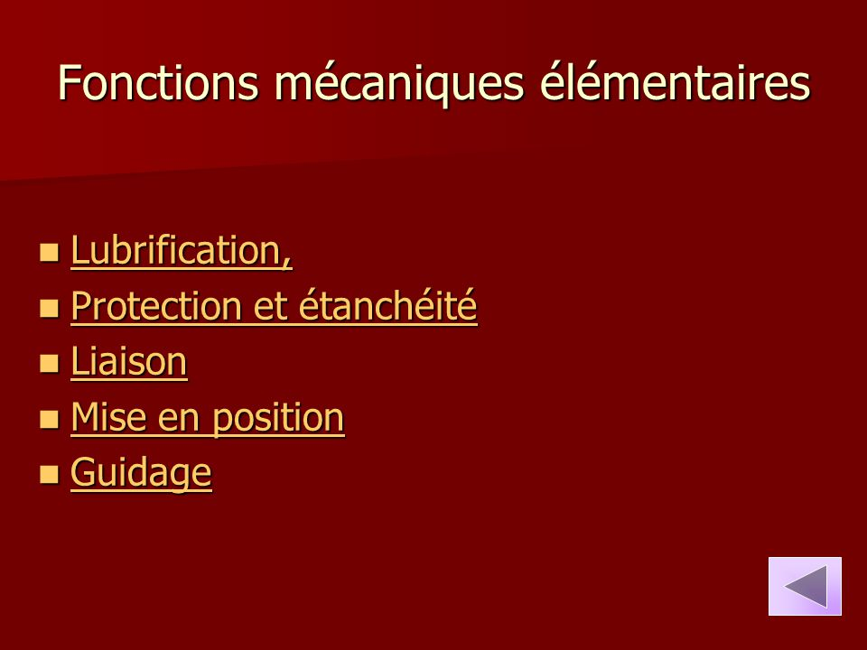 Fonctions mécaniques élémentaires Lubrification, Lubrification, Lubrification, Protection et étanchéité Protection et étanchéité Protection et étanché