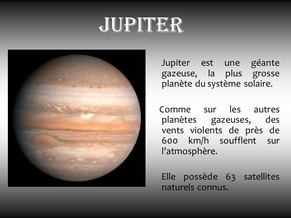 jupiter Jupiter est une géante gazeuse, la plus grosse planète du système solaire. Comme sur les autres planètes gazeuses, des vents violents de près