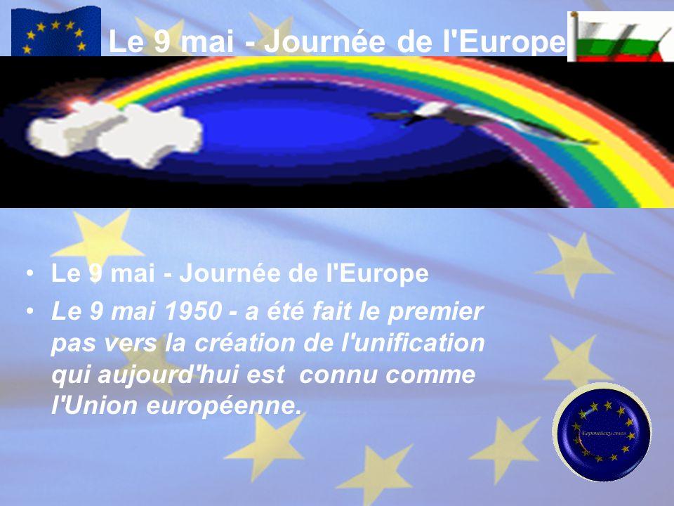 Le 9 mai - Journée de l'Europe Le 9 mai - Journée de l'Europe Le 9 mai 1950 - a été fait le premier pas vers la création de l'unification qui aujourd'