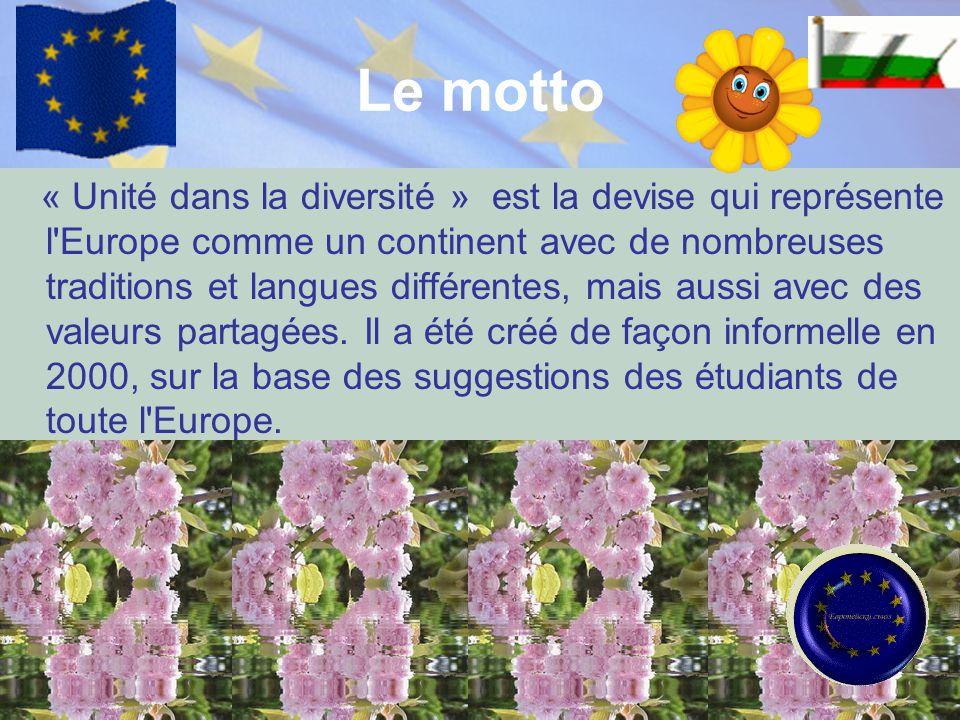 Le motto « Unité dans la diversité » est la devise qui représente l'Europe comme un continent avec de nombreuses traditions et langues différentes, ma