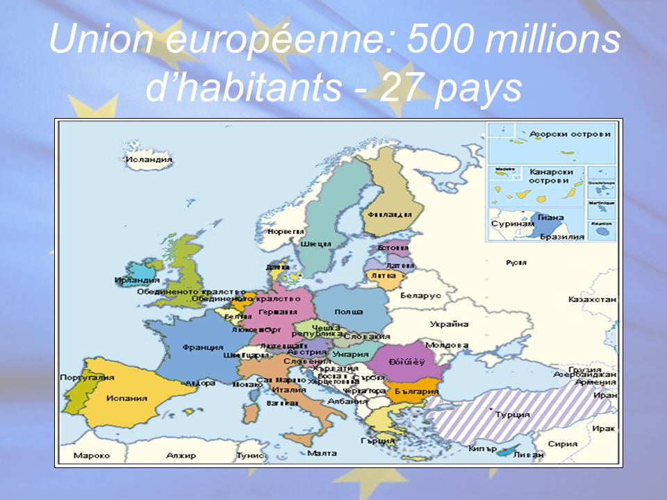 Union européenne: 500 millions d'habitants - 27 pays