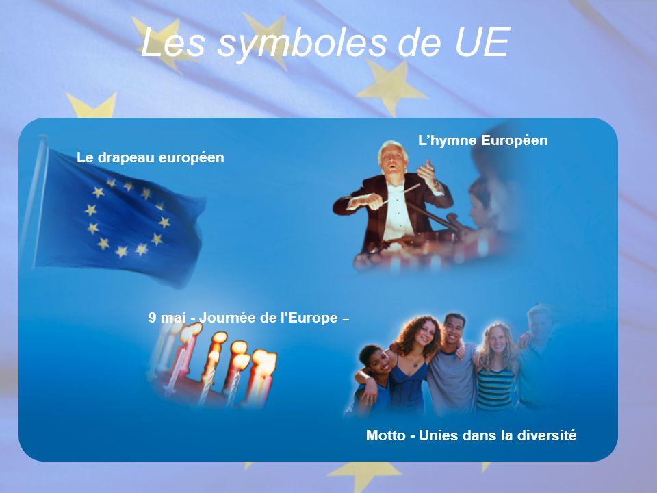 Les symboles de UE Le drapeau européen 9 mai - Journée de l'Europe – L'hymne Européen Motto - Unies dans la diversité