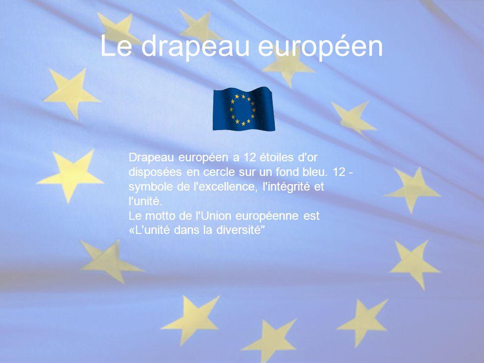 Le drapeau européen Drapeau européen a 12 étoiles d'or disposées en cercle sur un fond bleu. 12 - symbole de l'excellence, l'intégrité et l'unité. Le
