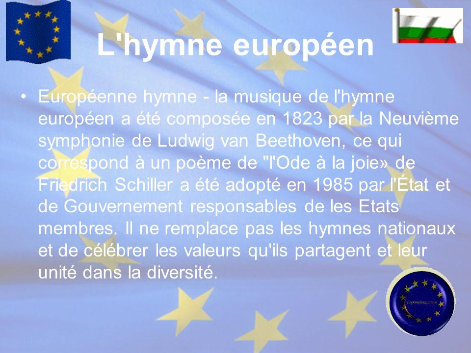 L'hymne européen Européenne hymne - la musique de l'hymne européen a été composée en 1823 par la Neuvième symphonie de Ludwig van Beethoven, ce qui co