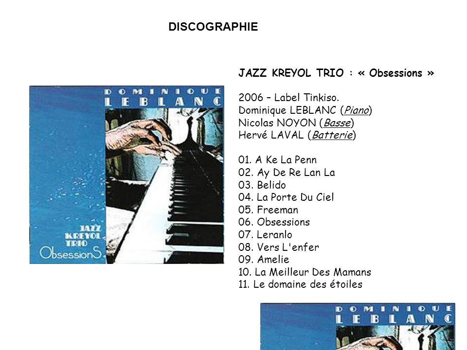 JAZZ KREYOL TRIO : « Obsessions » 2006 – Label Tinkiso.