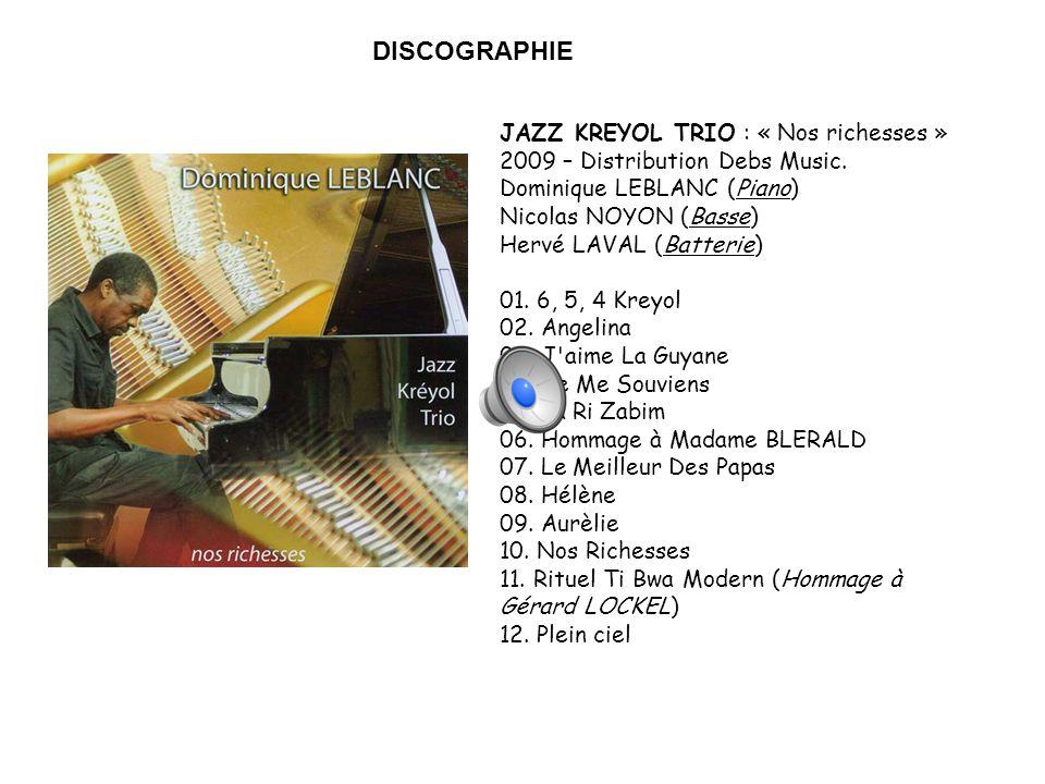 JAZZ KREYOL TRIO : « Nos richesses » 2009 – Distribution Debs Music.