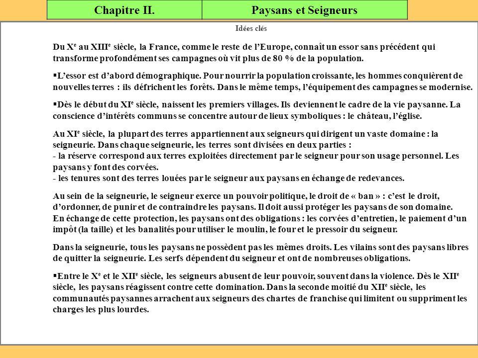 Chapitre II.Paysans et Seigneurs Idées clés Du X e au XIII e siècle, la France, comme le reste de l'Europe, connaît un essor sans précédent qui transf