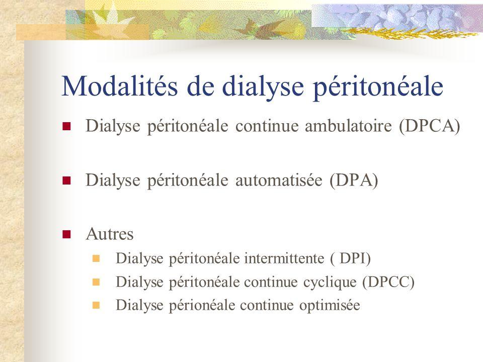 Modalités de dialyse péritonéale Dialyse péritonéale continue ambulatoire (DPCA) Dialyse péritonéale automatisée (DPA) Autres Dialyse péritonéale inte