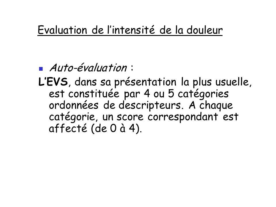 Auto-évaluation : L'EVS, dans sa présentation la plus usuelle, est constituée par 4 ou 5 catégories ordonnées de descripteurs. A chaque catégorie, un