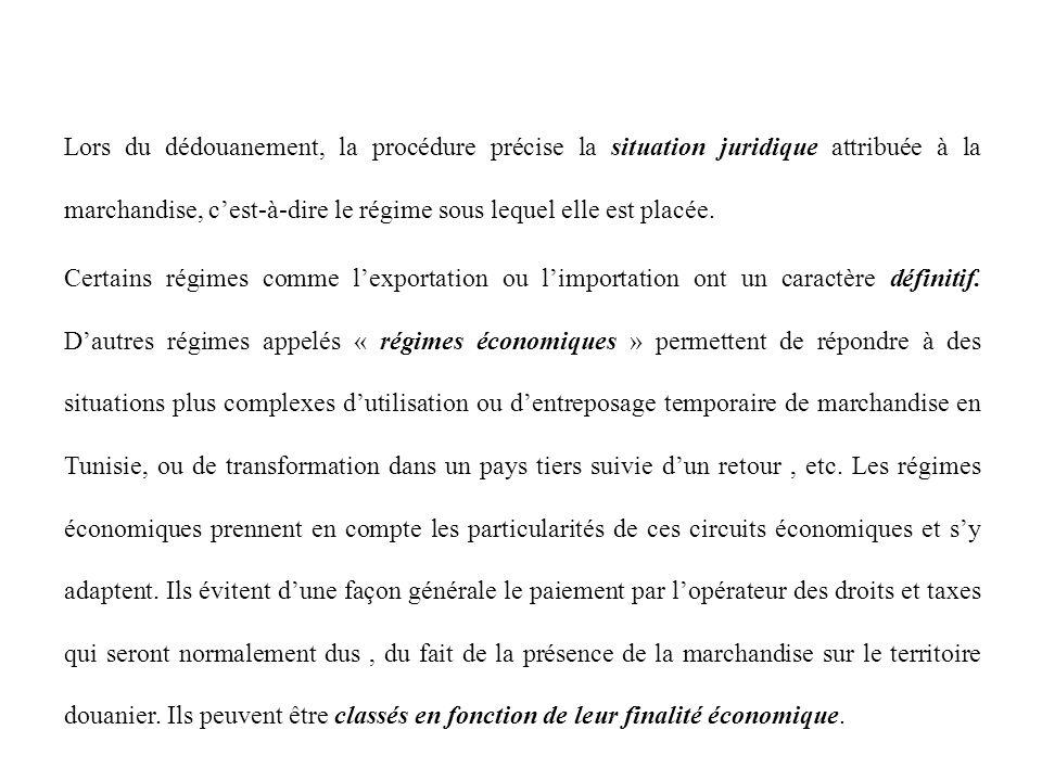 Lors du dédouanement, la procédure précise la situation juridique attribuée à la marchandise, c'est-à-dire le régime sous lequel elle est placée. Cert