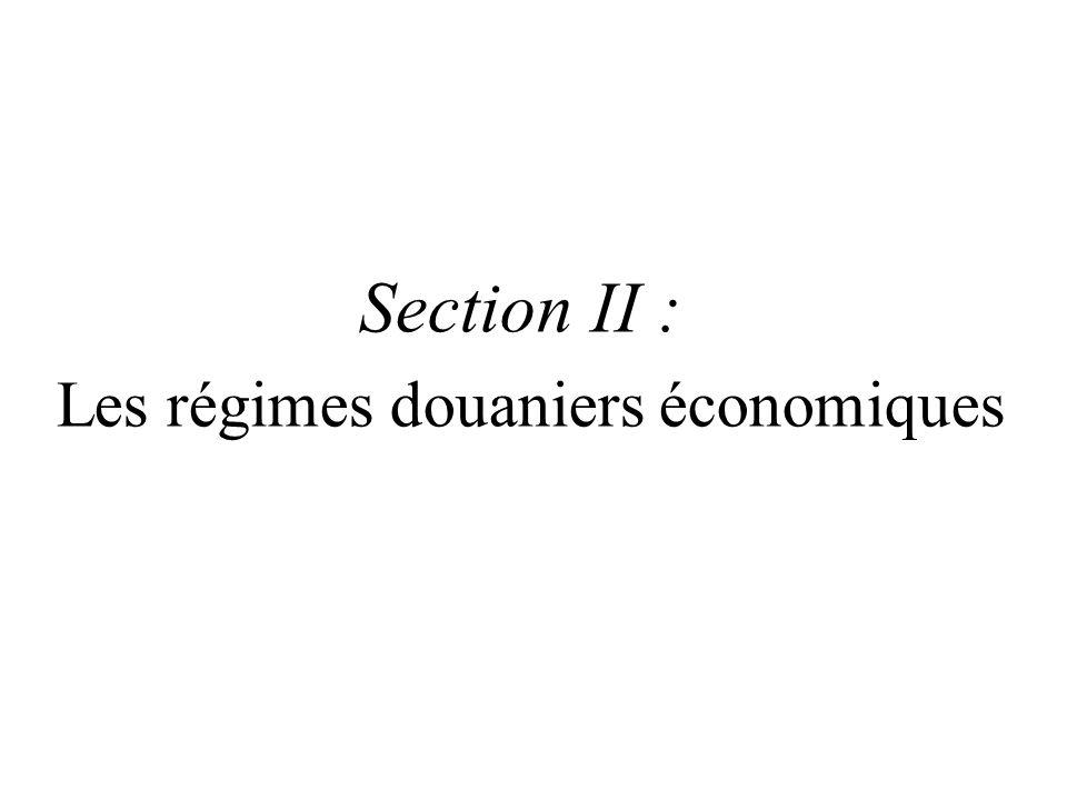 Section II : Les régimes douaniers économiques