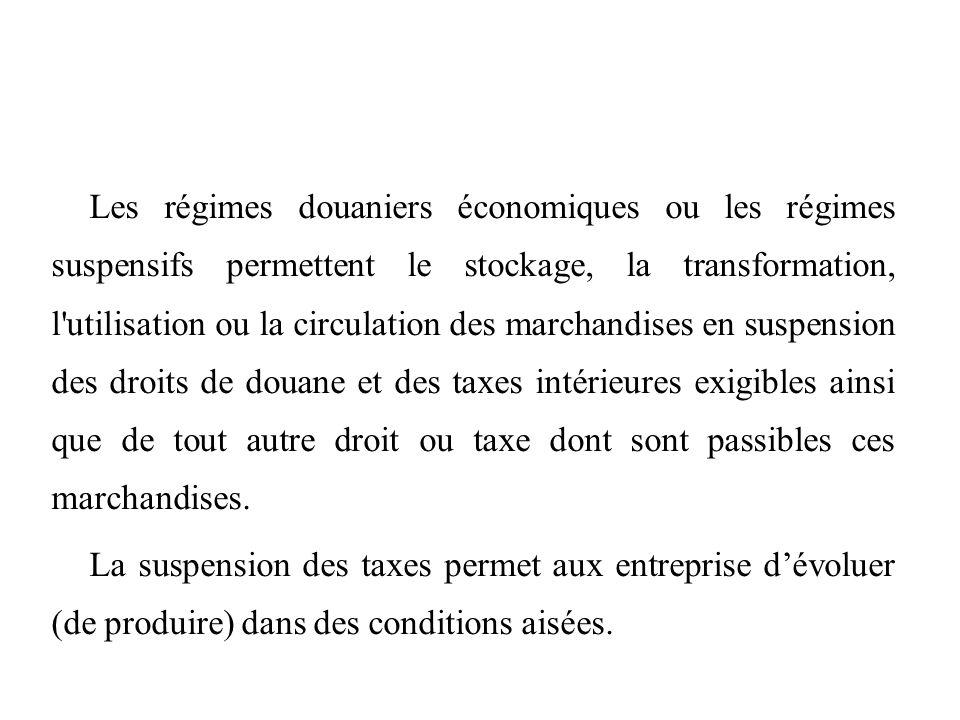 Les régimes douaniers économiques ou les régimes suspensifs permettent le stockage, la transformation, l'utilisation ou la circulation des marchandise