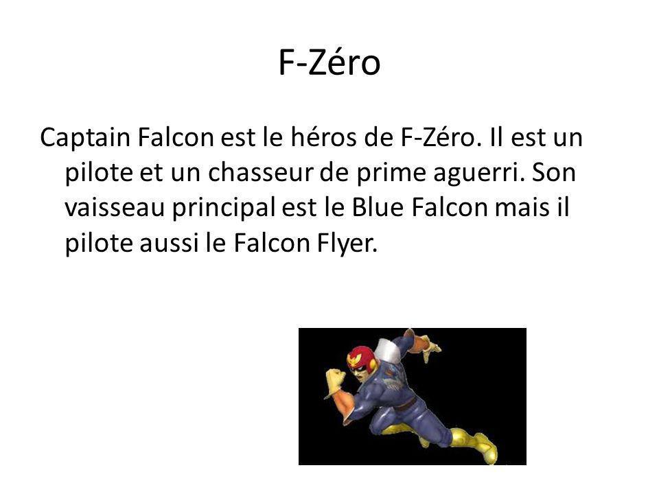 F-Zéro Captain Falcon est le héros de F-Zéro. Il est un pilote et un chasseur de prime aguerri. Son vaisseau principal est le Blue Falcon mais il pilo
