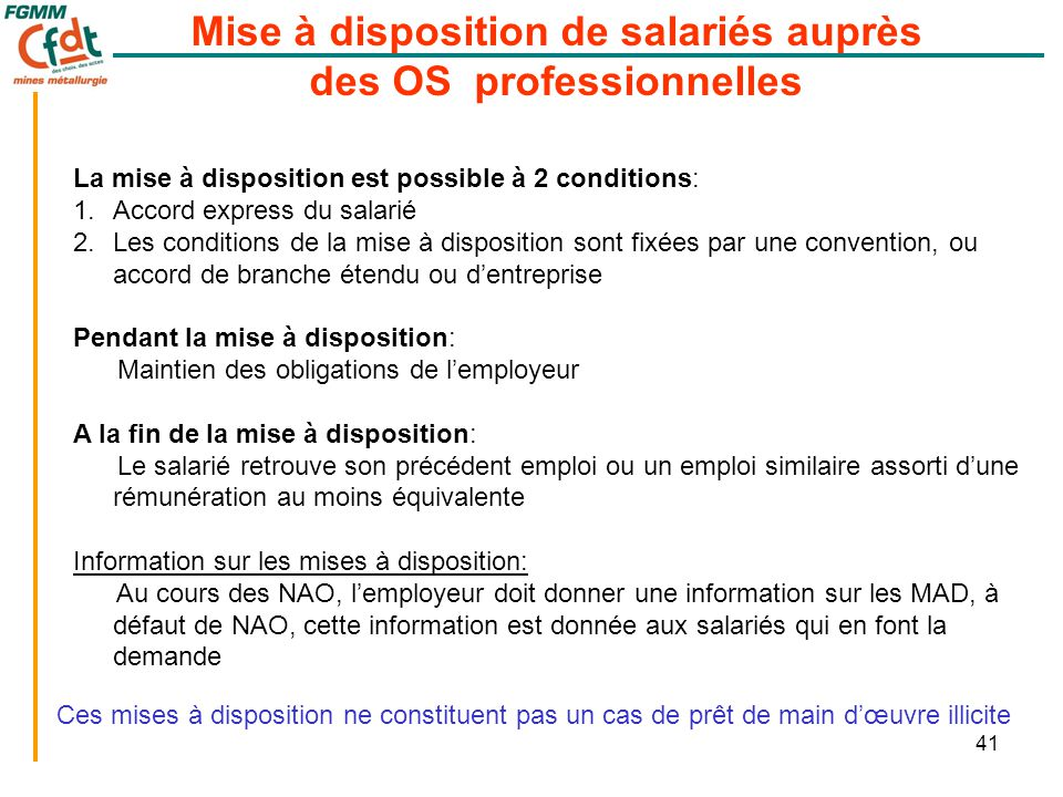 La mise à disposition est possible à 2 conditions: 1.Accord express du salarié 2.Les conditions de la mise à disposition sont fixées par une conventio