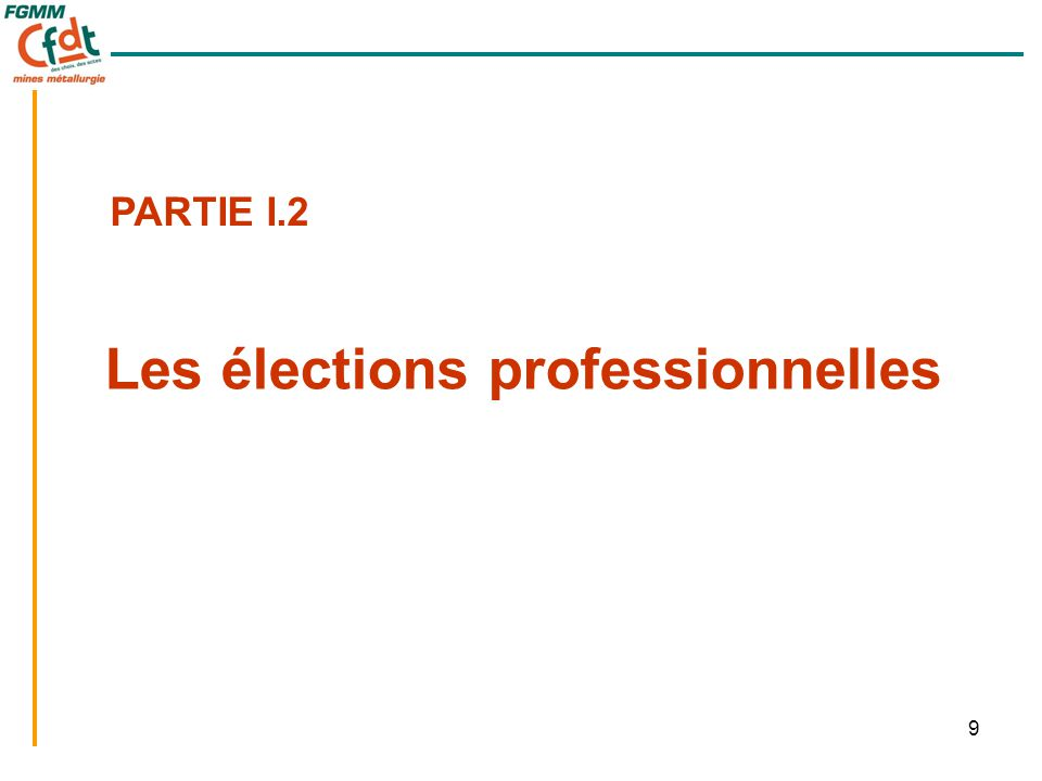 9 Les élections professionnelles PARTIE I.2