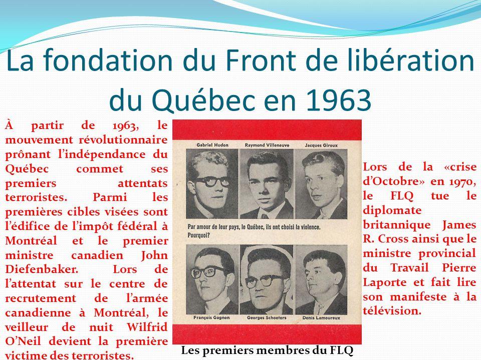 La fondation du Front de libération du Québec en 1963 Les premiers membres du FLQ À partir de 1963, le mouvement révolutionnaire prônant l'indépendanc