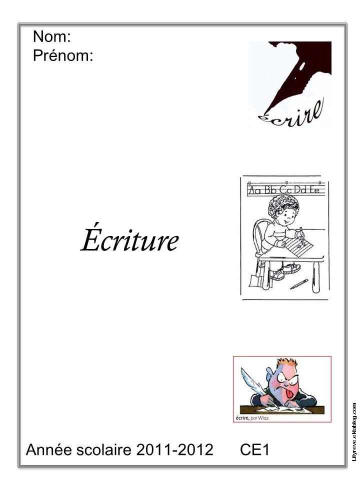Nom: Prénom: Écriture Année scolaire 2011-2012 CE1 Lilyreve.eklablog.com