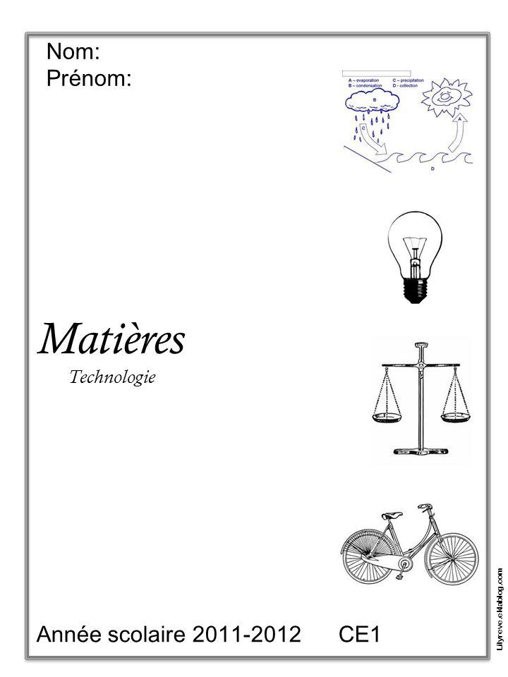Nom: Prénom: Matières Technologie Année scolaire 2011-2012 CE1 Lilyreve.eklablog.com