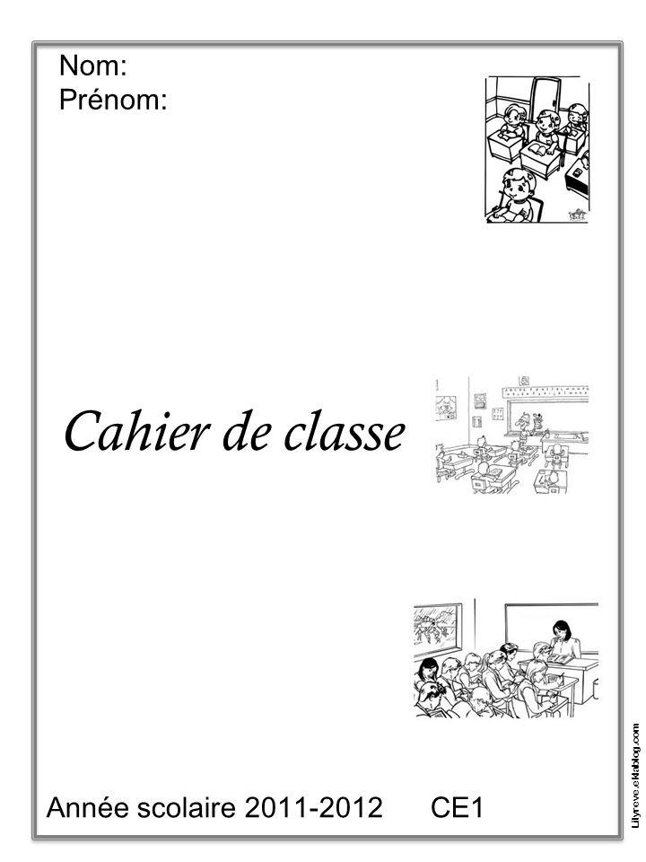 Nom: Prénom: Cahier de classe Année scolaire 2011-2012 CE1 Lilyreve.eklablog.com