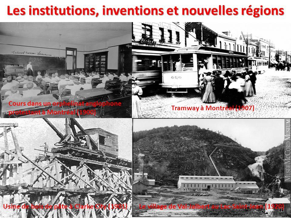 Cours dans un orphelinat anglophone protestant à Montréal (1900) Tramway à Montréal (1907) Le village de Val-Jalbert au Lac-Saint-Jean (1920)Usine de
