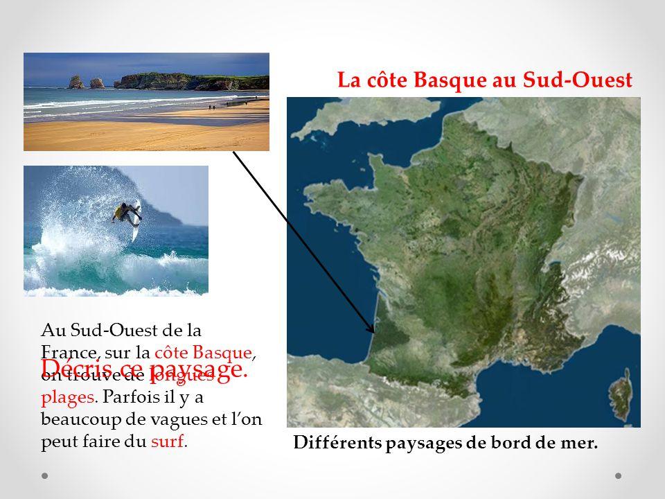 Au Sud-Ouest de la France, sur la côte Basque, on trouve de longues plages.