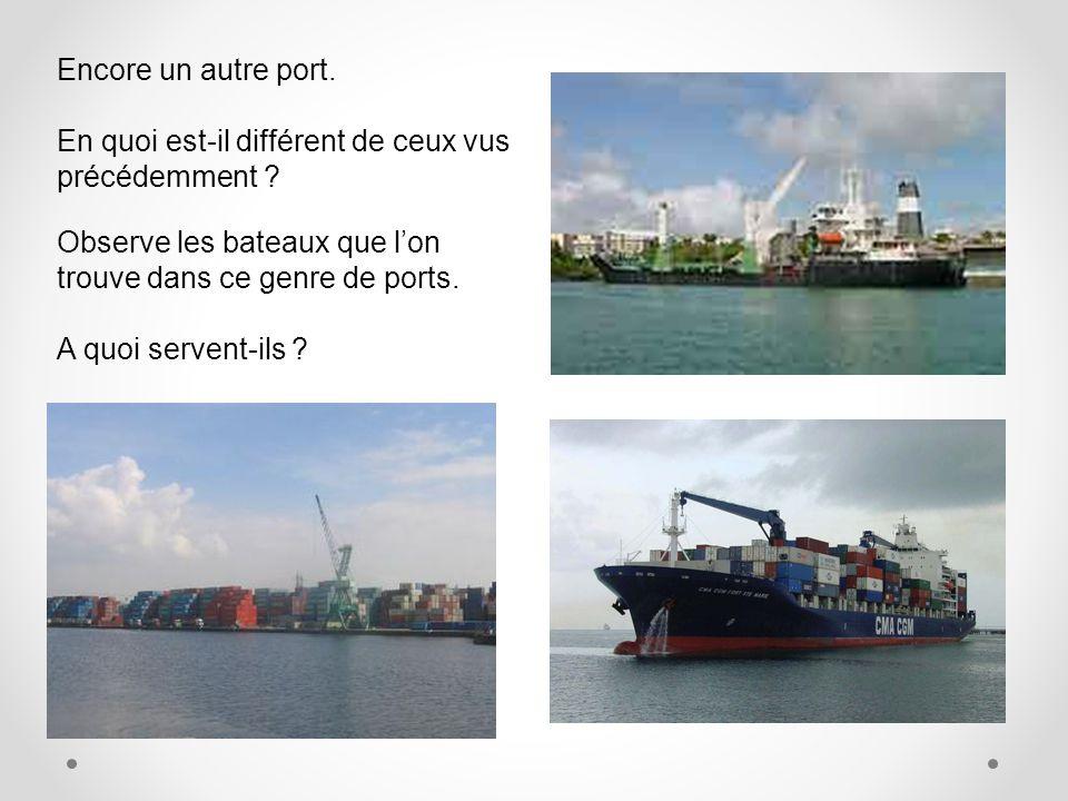 Encore un autre port.En quoi est-il différent de ceux vus précédemment .