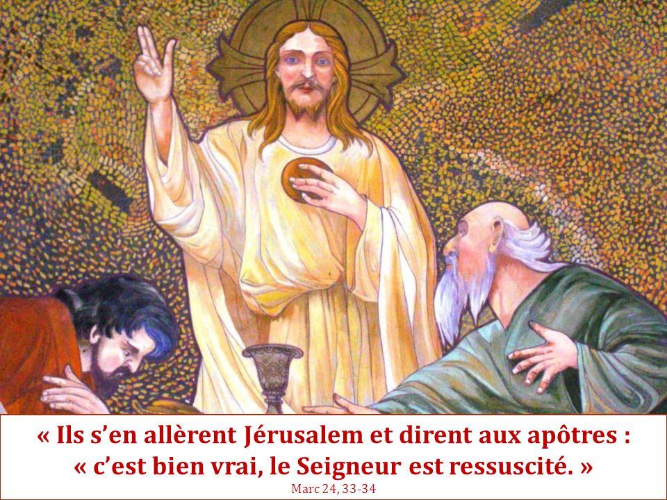 « Ils s'en allèrent Jérusalem et dirent aux apôtres : « c'est bien vrai, le Seigneur est ressuscité. » Marc 24, 33-34