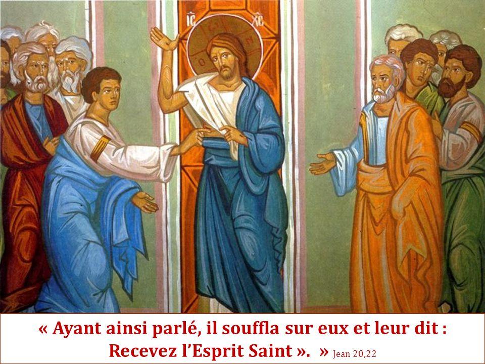 « Ayant ainsi parlé, il souffla sur eux et leur dit : Recevez l'Esprit Saint ». » Jean 20,22