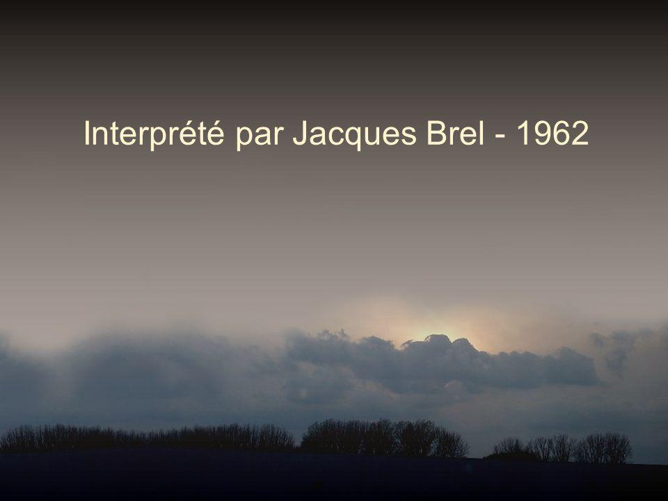 Interprété par Jacques Brel - 1962