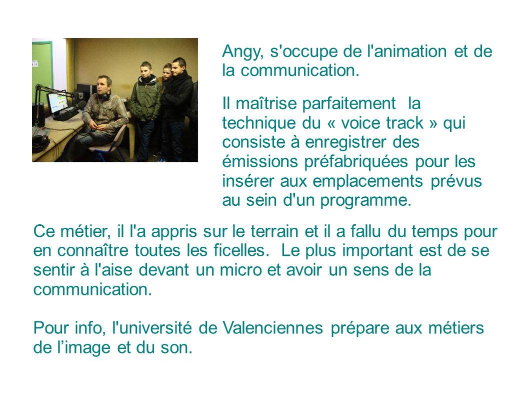 Angy, s occupe de l animation et de la communication.