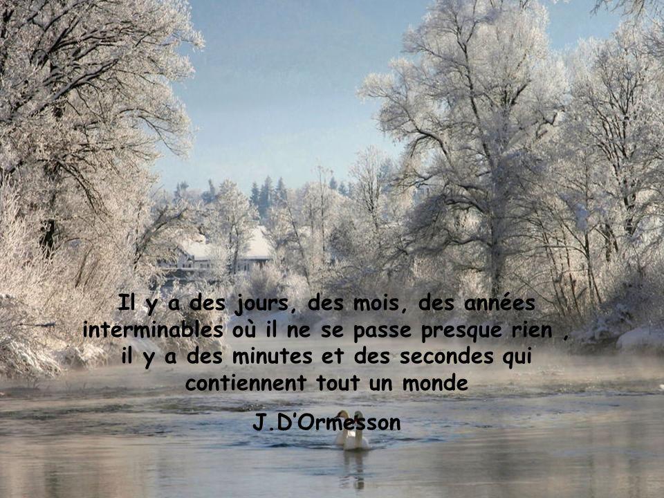 La neige possède ce secret de rendre au cœur en un souffle, la joie naïve que les années lui ont impitoyablement arrachée A.Maillet