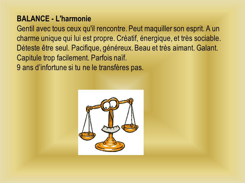 BALANCE - L harmonie Gentil avec tous ceux qu il rencontre.