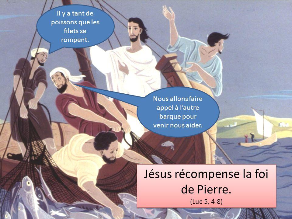 Il y a tant de poissons que les filets se rompent. Jésus récompense la foi de Pierre. (Luc 5, 4-8) Jésus récompense la foi de Pierre. (Luc 5, 4-8) Nou
