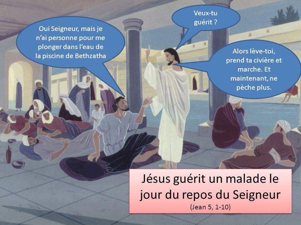 Jésus guérit un malade le jour du repos du Seigneur (Jean 5, 1-10) Jésus guérit un malade le jour du repos du Seigneur (Jean 5, 1-10) Veux-tu guérit .
