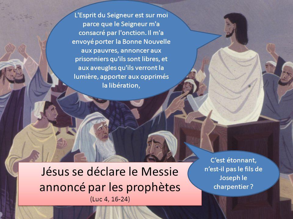 Jésus se déclare le Messie annoncé par les prophètes (Luc 4, 16-24) Jésus se déclare le Messie annoncé par les prophètes (Luc 4, 16-24) L'Esprit du Se