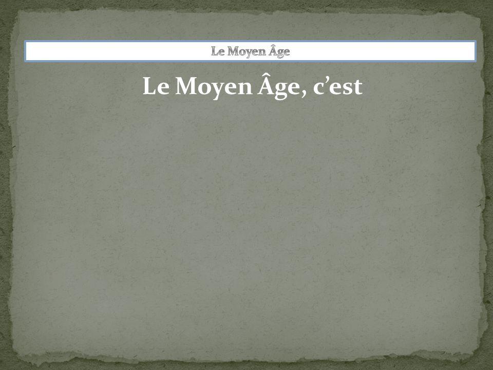 Le Moyen Âge, c'est