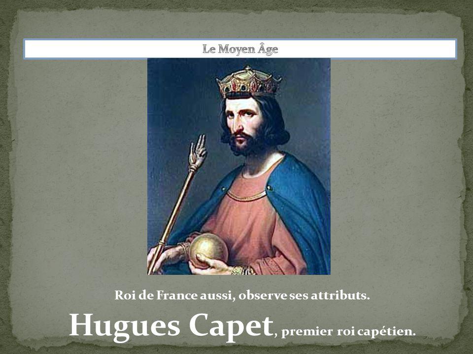 Hugues Capet, premier roi capétien.
